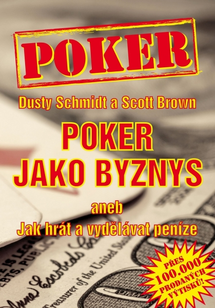 Poker kniha Dusty Schmidt a Scott Brown: Poker jako byznys