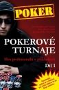 Poker kniha Jon Turner, Eric Lynch a Jon Van Fleet: Pokerové turnaje – Hra profesionálů v příkladech 1. díl