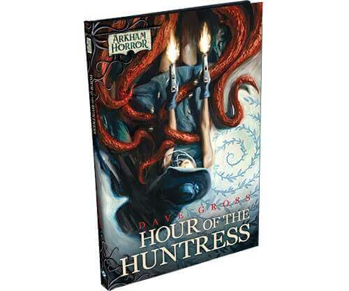 Arkham Horror Novels: Hour of the Huntress