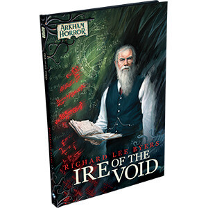 Arkham Horror Novels: Ire of the Void
